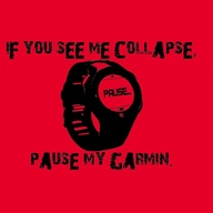 Affiche marathon - If you see me collapse, pause my garmin